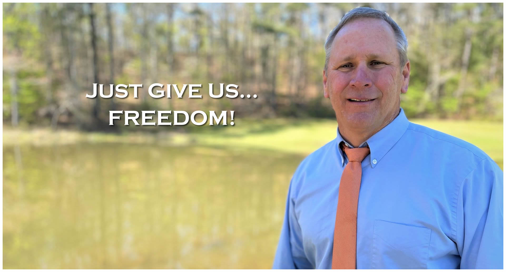 JUST GIVE US...FREEDOM